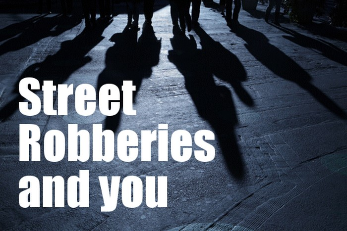 Street robberies and you